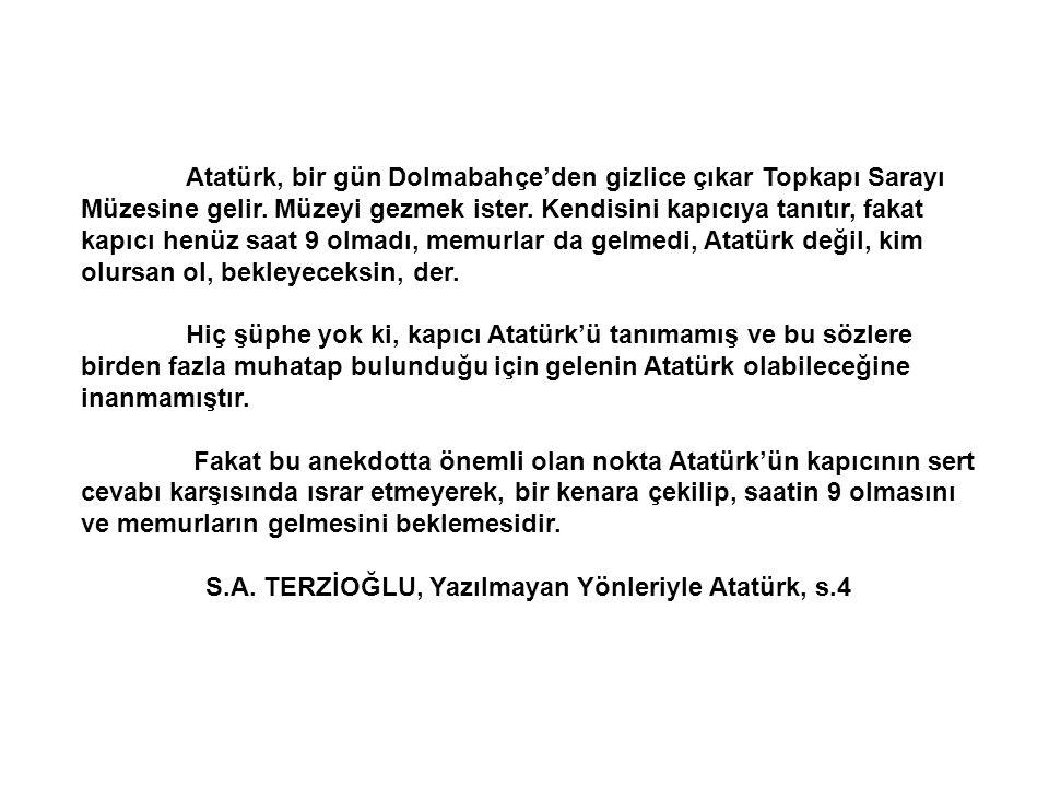 S.A. TERZİOĞLU, Yazılmayan Yönleriyle Atatürk, s.4