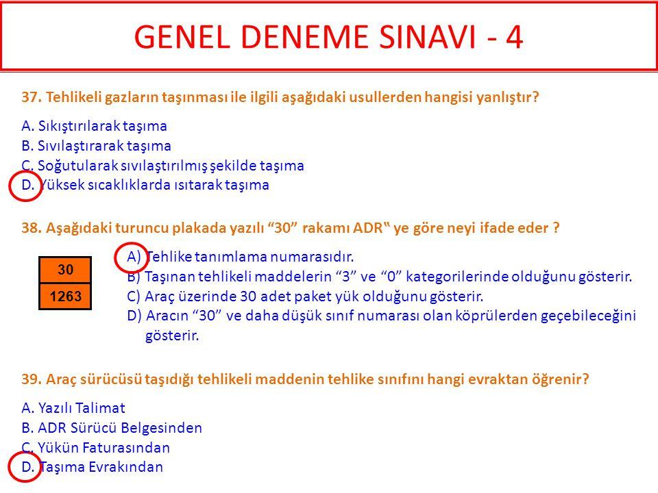 GENEL DENEME SINAVI - 4 37. Tehlikeli gazların taşınması ile ilgili aşağıdaki usullerden hangisi yanlıştır