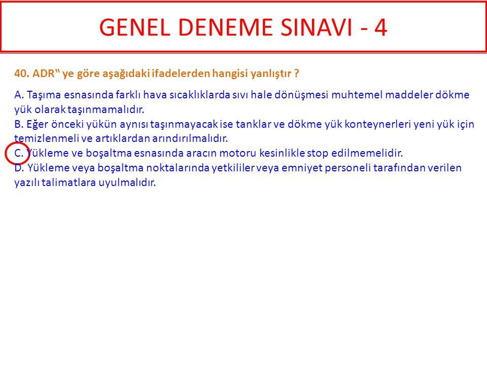 """GENEL DENEME SINAVI - 4 40. ADR"""" ye göre aşağıdaki ifadelerden hangisi yanlıştır"""