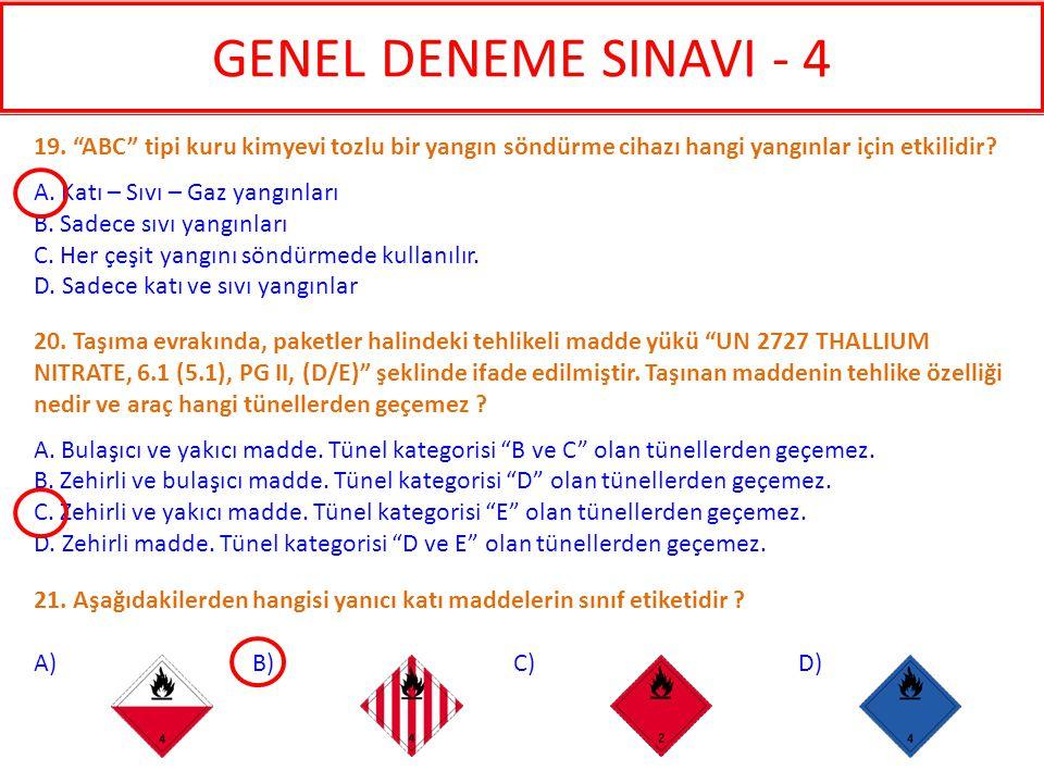 GENEL DENEME SINAVI - 4 19. ABC tipi kuru kimyevi tozlu bir yangın söndürme cihazı hangi yangınlar için etkilidir