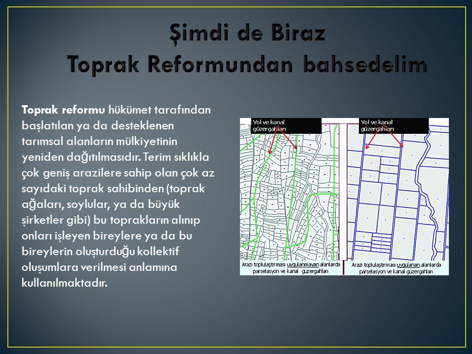 Toprak Reformundan bahsedelim