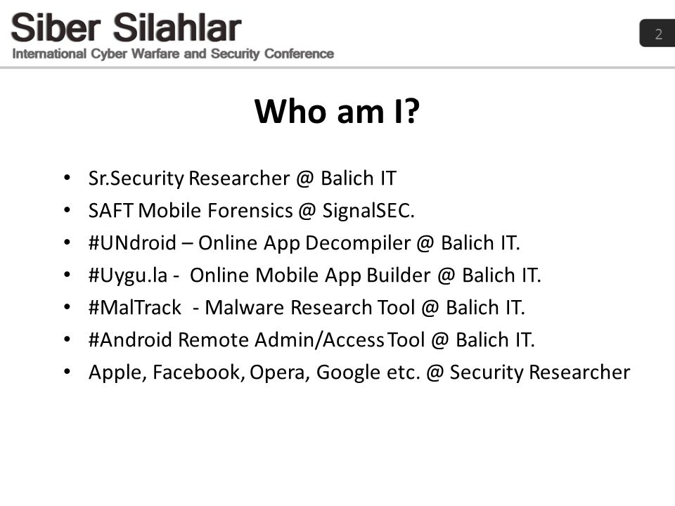 Who am I Sr.Security Researcher @ Balich IT