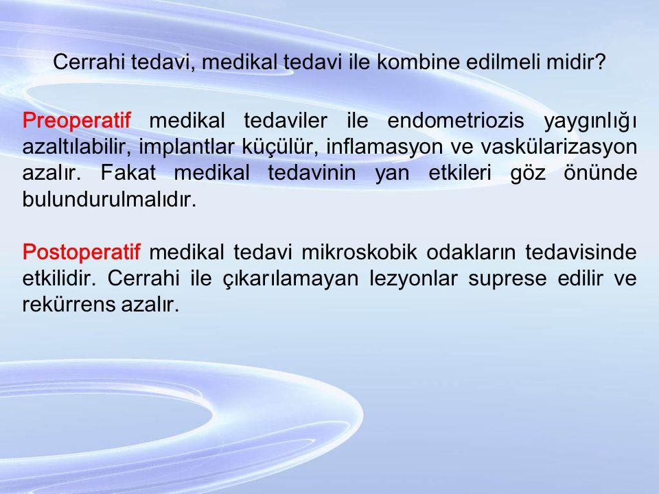 Cerrahi tedavi, medikal tedavi ile kombine edilmeli midir