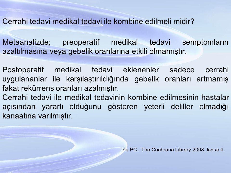 Cerrahi tedavi medikal tedavi ile kombine edilmeli midir