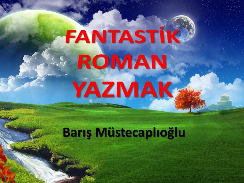 FANTASTİK ROMAN YAZMAK