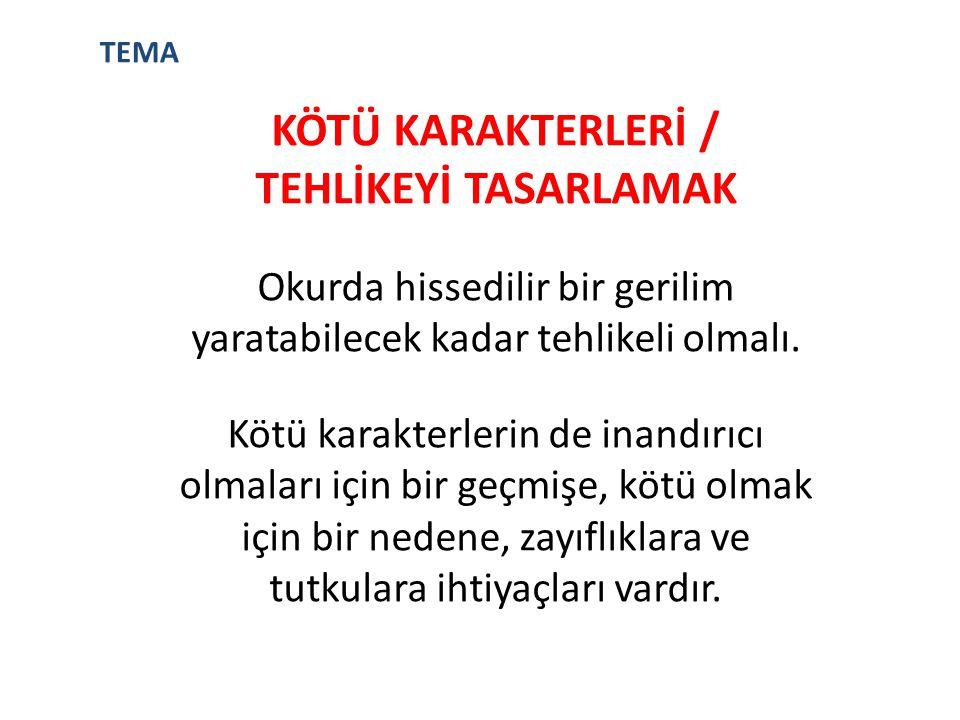 KÖTÜ KARAKTERLERİ / TEHLİKEYİ TASARLAMAK
