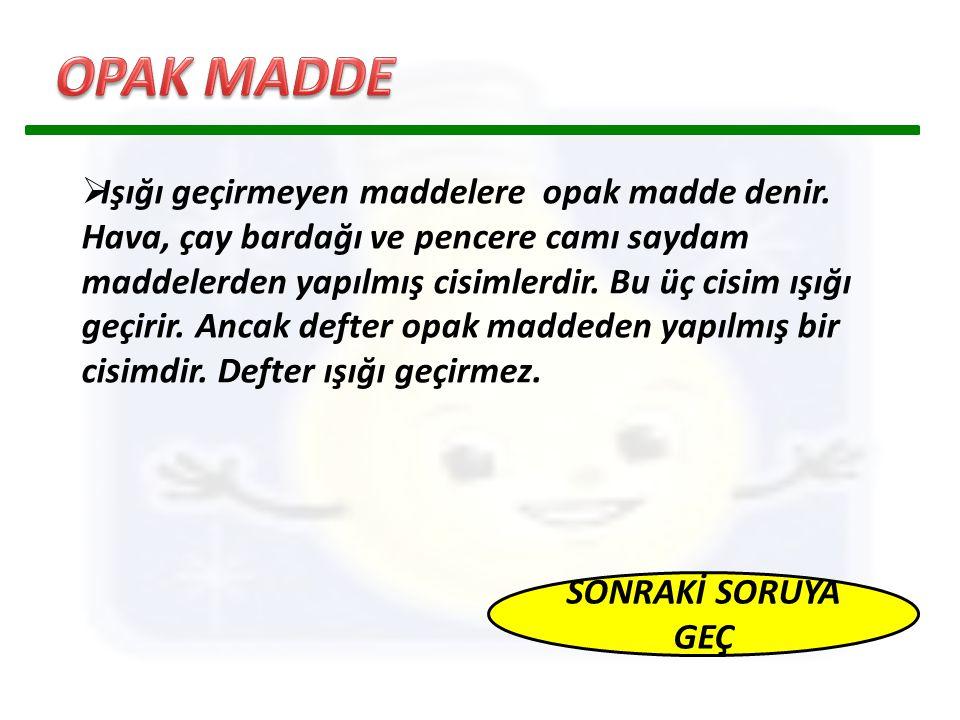 OPAK MADDE