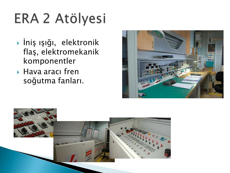 ERA 2 Atölyesi İniş ışığı, elektronik flaş, elektromekanik komponentler.