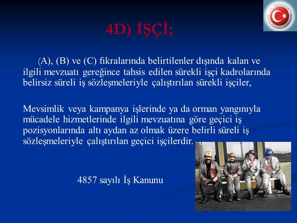 4D) İŞÇİ;