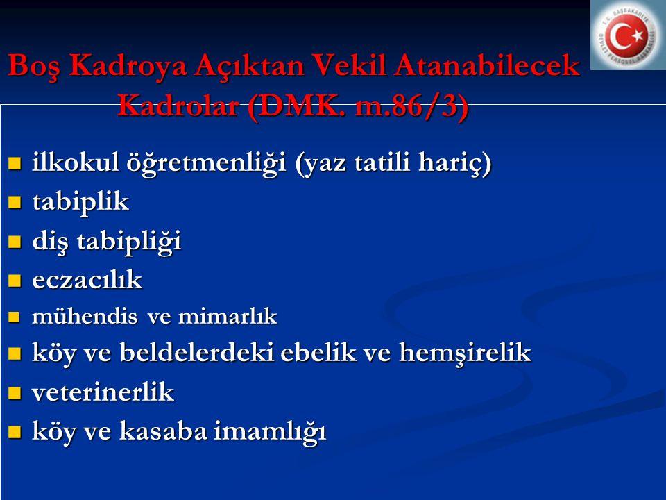 Boş Kadroya Açıktan Vekil Atanabilecek Kadrolar (DMK. m.86/3)