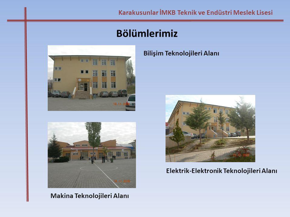 Bölümlerimiz Karakusunlar İMKB Teknik ve Endüstri Meslek Lisesi