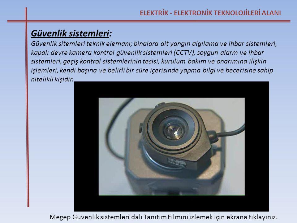 Güvenlik sistemleri: ELEKTRİK - ELEKTRONİK TEKNOLOJİLERİ ALANI