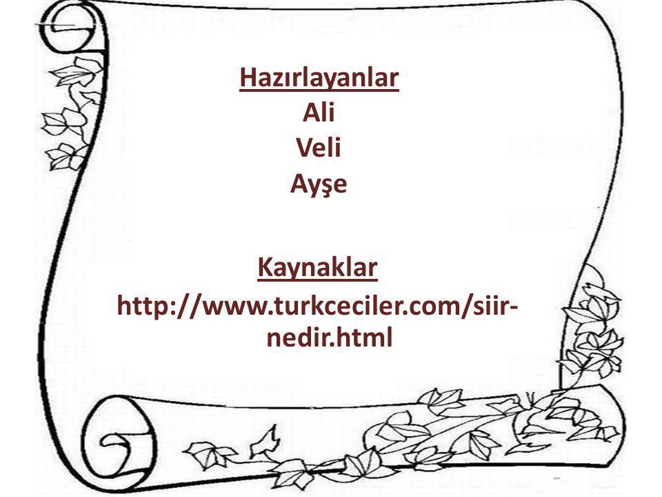 Kaynaklar http://www.turkceciler.com/siir-nedir.html