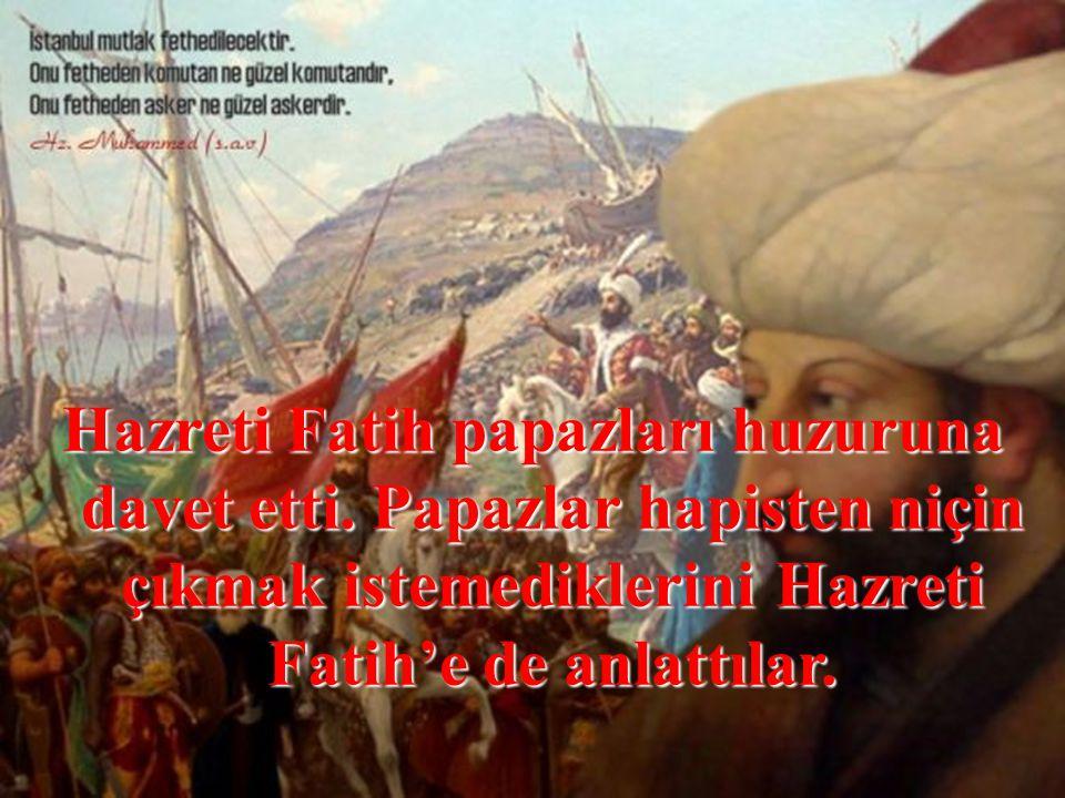 Hazreti Fatih papazları huzuruna davet etti