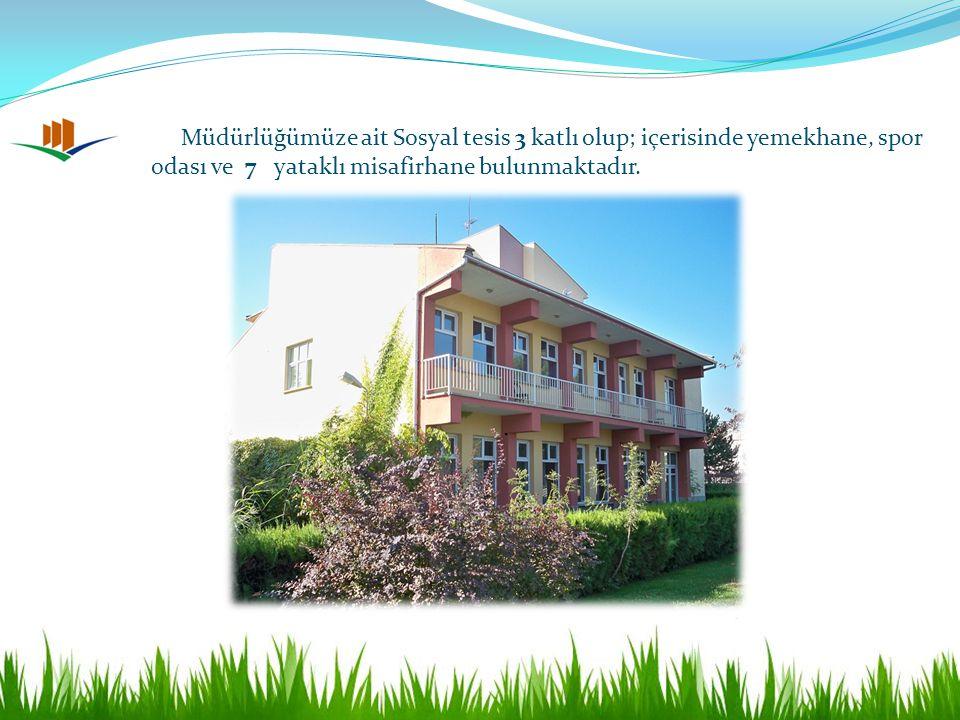 Müdürlüğümüze ait Sosyal tesis 3 katlı olup; içerisinde yemekhane, spor odası ve 7 yataklı misafirhane bulunmaktadır.