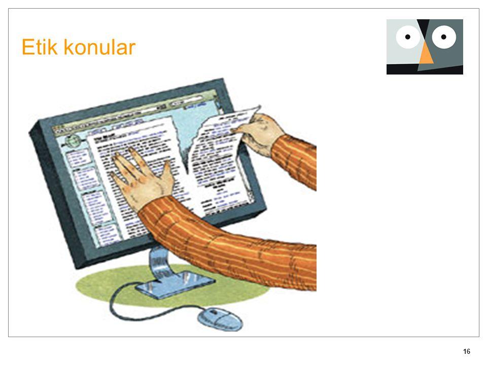 Etik konular Elektronik ortamdaki bilginin kopyalanması kolay