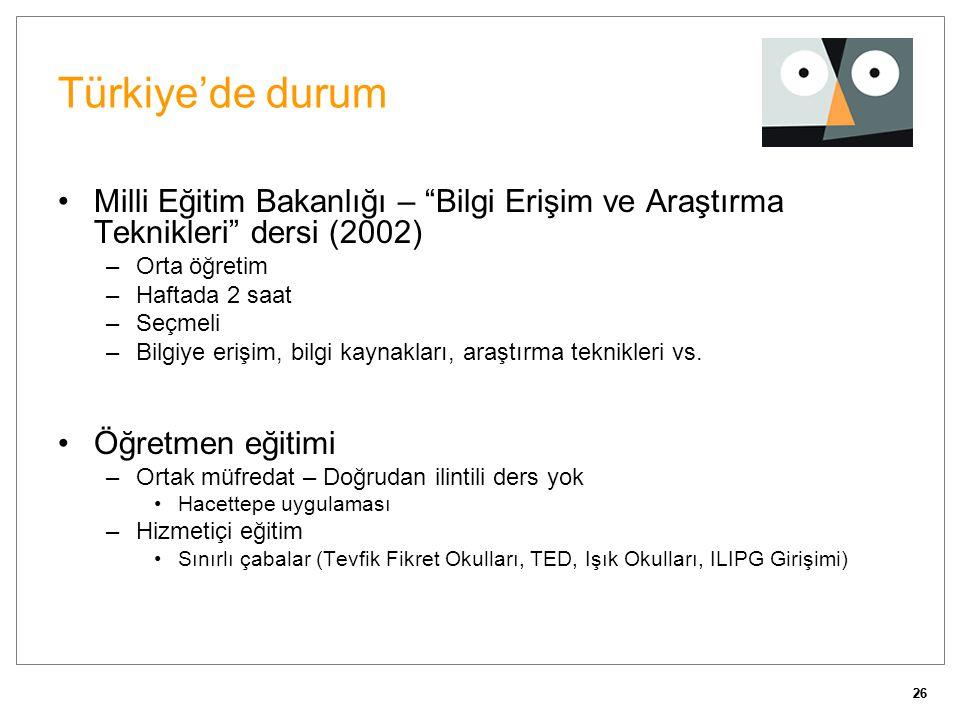 Türkiye'de durum Milli Eğitim Bakanlığı – Bilgi Erişim ve Araştırma Teknikleri dersi (2002) Orta öğretim.