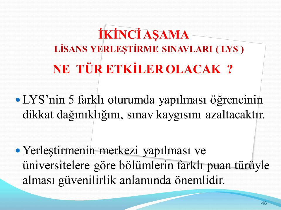 İKİNCİ AŞAMA LİSANS YERLEŞTİRME SINAVLARI ( LYS )