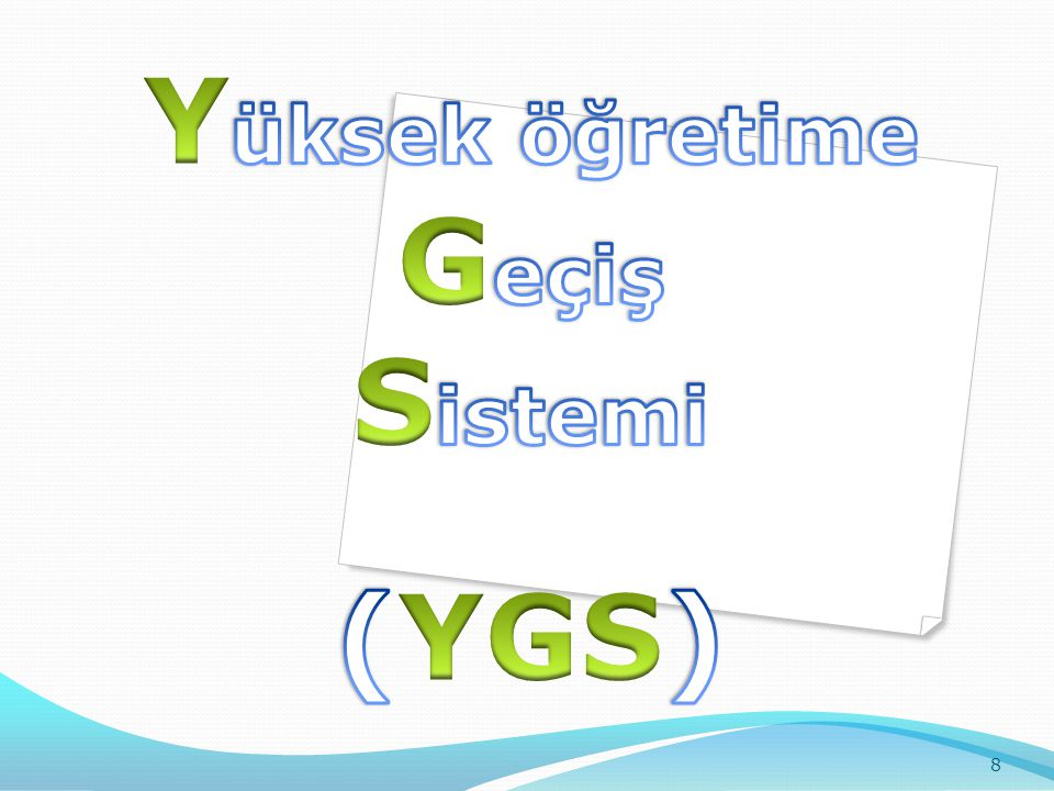 Yüksek öğretime Geçiş Sistemi (YGS)