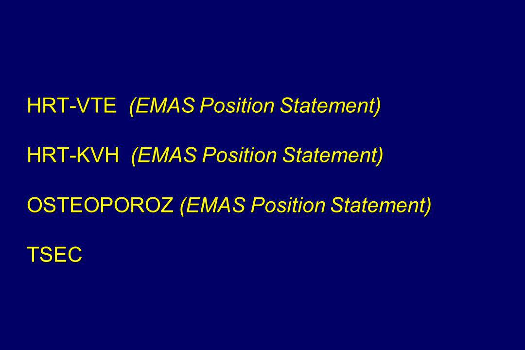 HRT-VTE (EMAS Position Statement) HRT-KVH (EMAS Position Statement) OSTEOPOROZ (EMAS Position Statement) TSEC