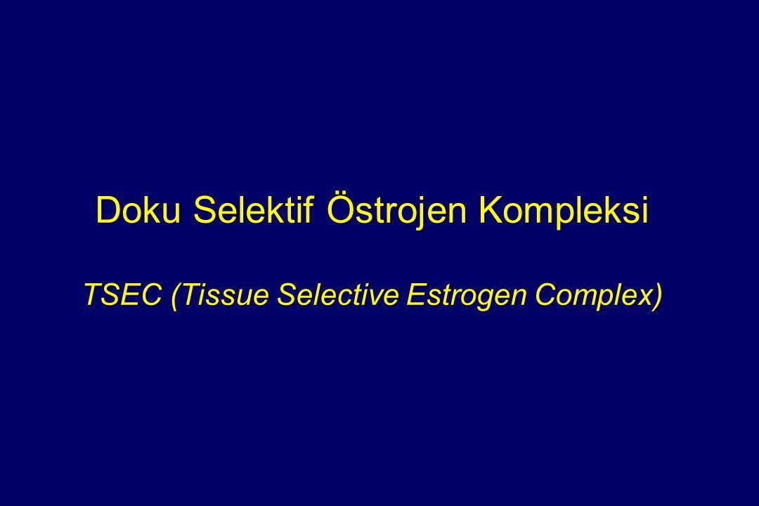 Doku Selektif Östrojen Kompleksi TSEC (Tissue Selective Estrogen Complex)