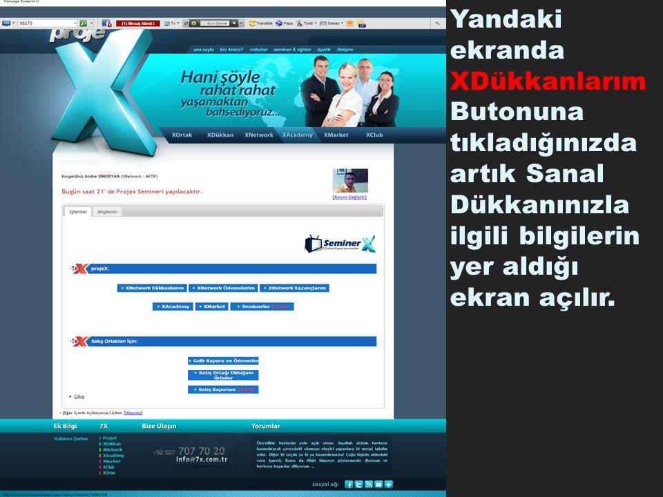 Yandaki ekranda XDükkanlarım Butonuna tıkladığınızda artık Sanal Dükkanınızla ilgili bilgilerin yer aldığı ekran açılır.