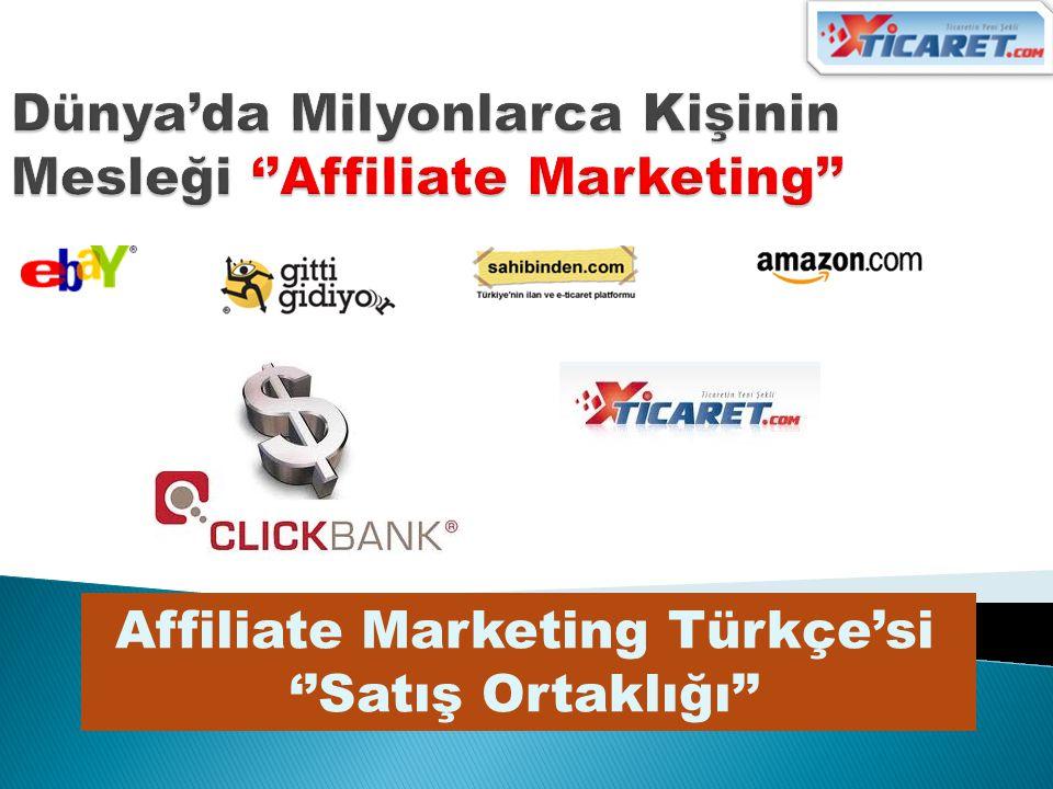 Dünya'da Milyonlarca Kişinin Mesleği ''Affiliate Marketing''