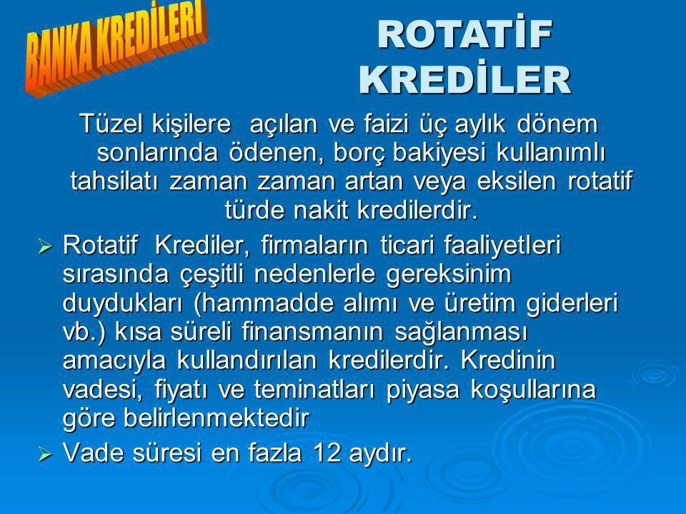 ROTATİF KREDİLER BANKA KREDİLERİ