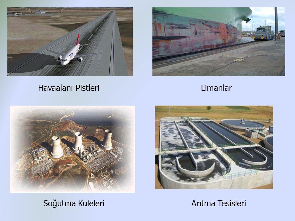 Havaalanı Pistleri Limanlar Soğutma Kuleleri Arıtma Tesisleri