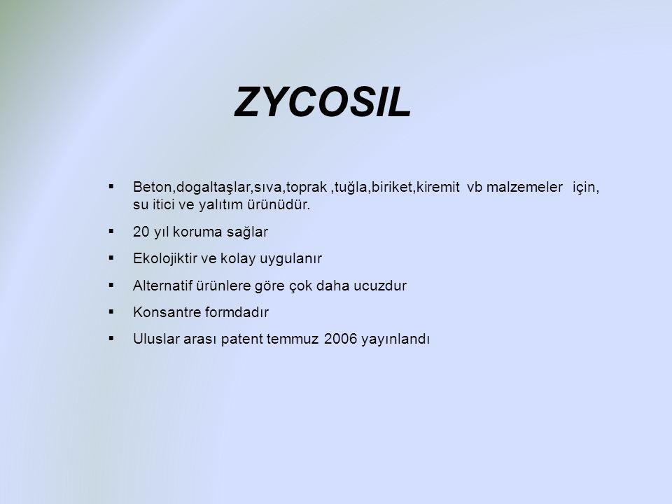 ZYCOSIL Beton,dogaltaşlar,sıva,toprak ,tuğla,biriket,kiremit vb malzemeler için, su itici ve yalıtım ürünüdür.