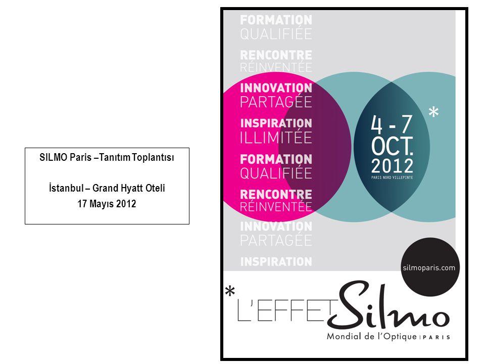 SILMO Paris –Tanıtım Toplantısı İstanbul – Grand Hyatt Oteli