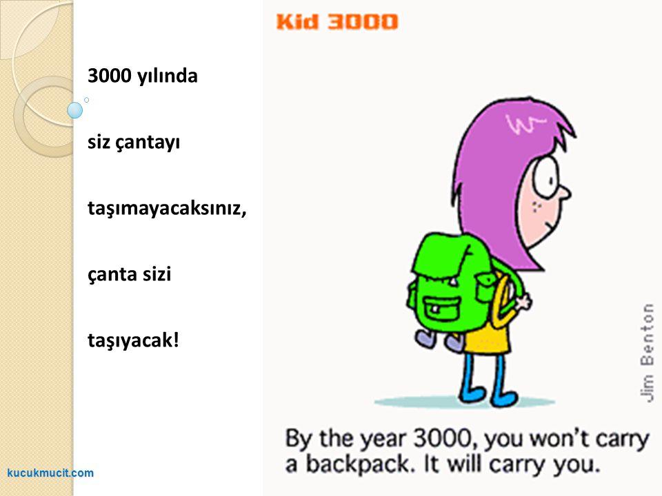 3000 yılında siz çantayı taşımayacaksınız, çanta sizi taşıyacak!