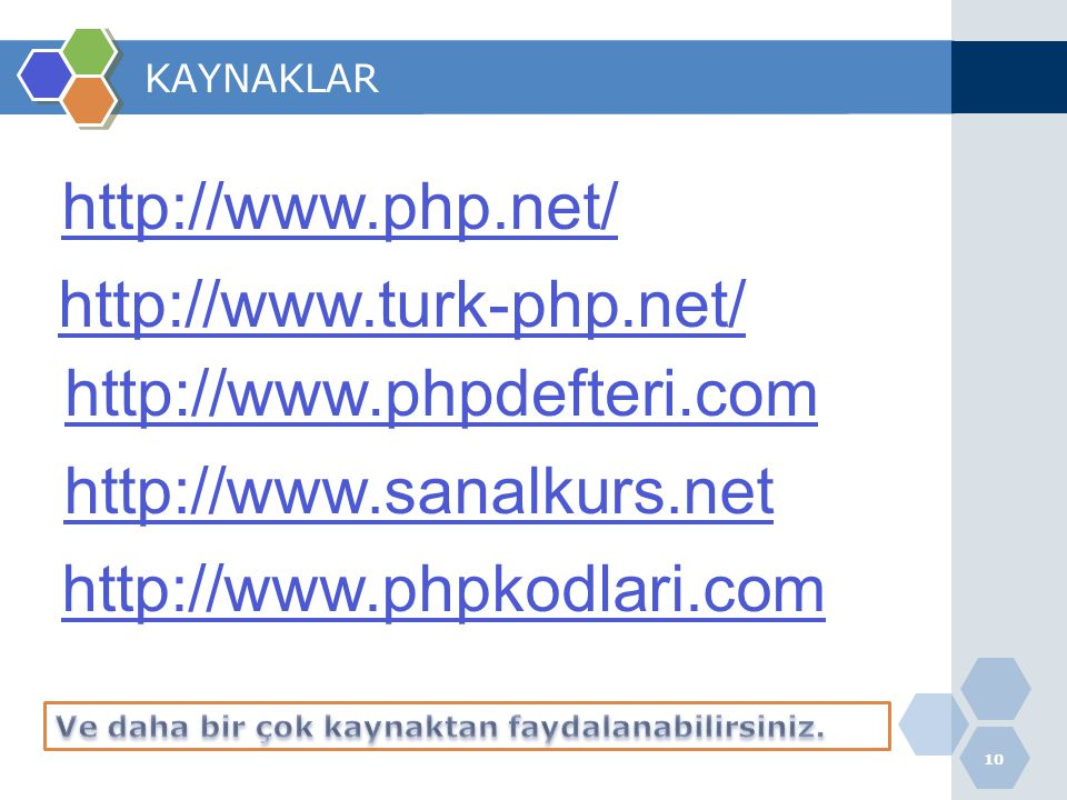 http://www.php.net/ http://www.turk-php.net/ http://www.phpdefteri.com