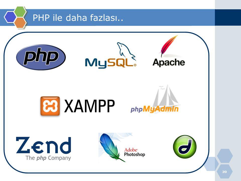 PHP ile daha fazlası..