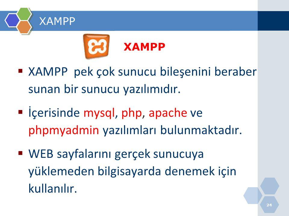 XAMPP pek çok sunucu bileşenini beraber sunan bir sunucu yazılımıdır.
