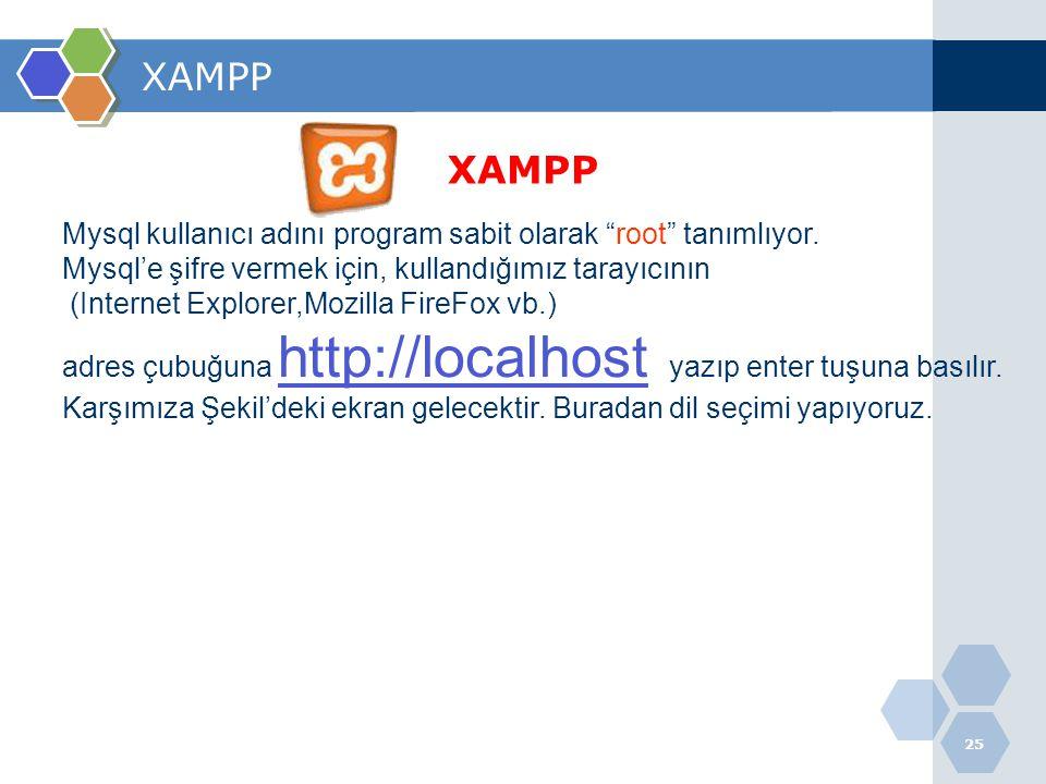 XAMPP XAMPP. Mysql kullanıcı adını program sabit olarak root tanımlıyor. Mysql'e şifre vermek için, kullandığımız tarayıcının.