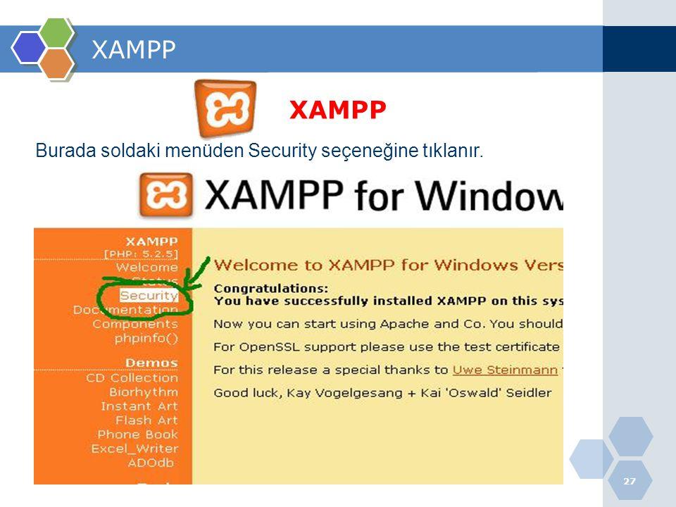 XAMPP XAMPP Burada soldaki menüden Security seçeneğine tıklanır.