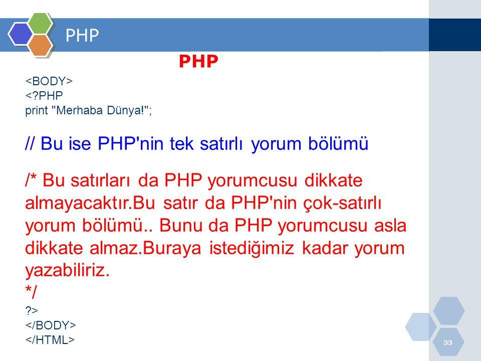 // Bu ise PHP nin tek satırlı yorum bölümü