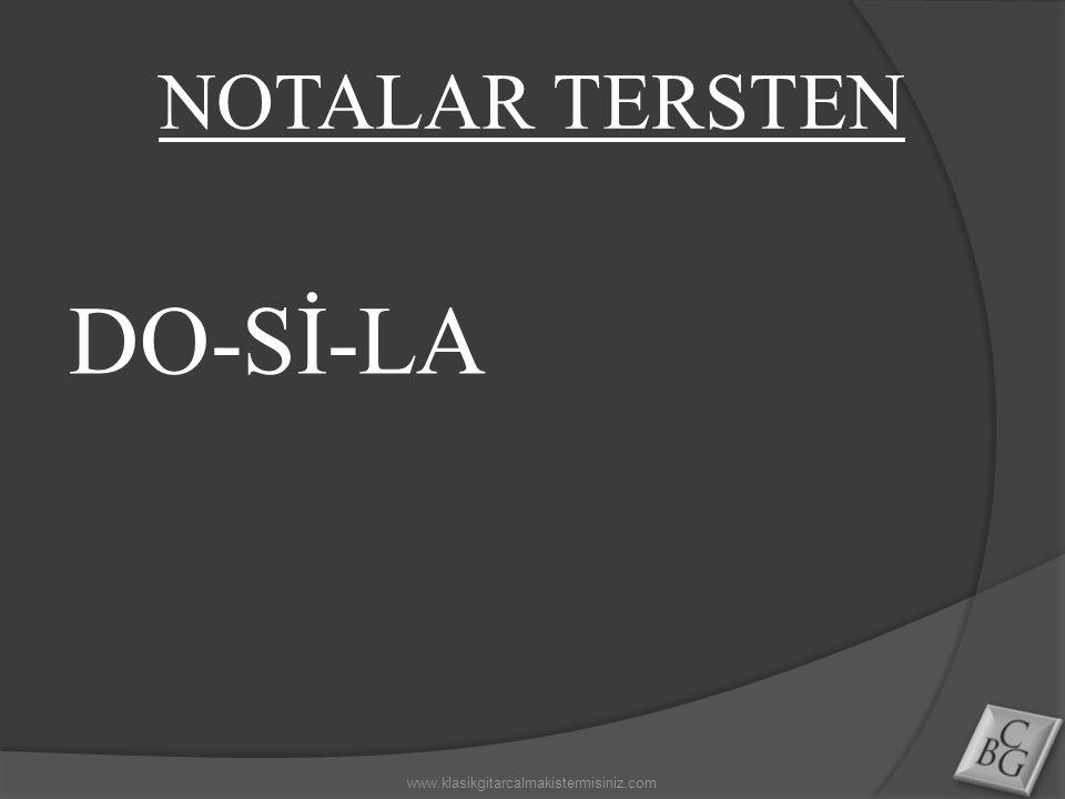 NOTALAR TERSTEN DO-Sİ-LA www.klasikgitarcalmakistermisiniz.com