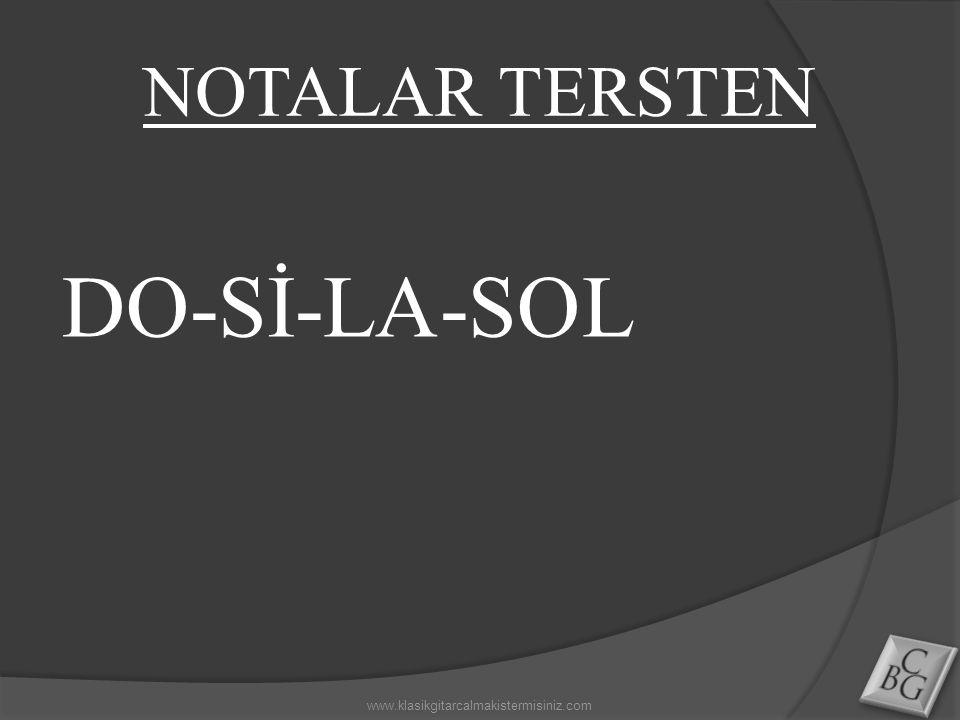 NOTALAR TERSTEN DO-Sİ-LA-SOL www.klasikgitarcalmakistermisiniz.com