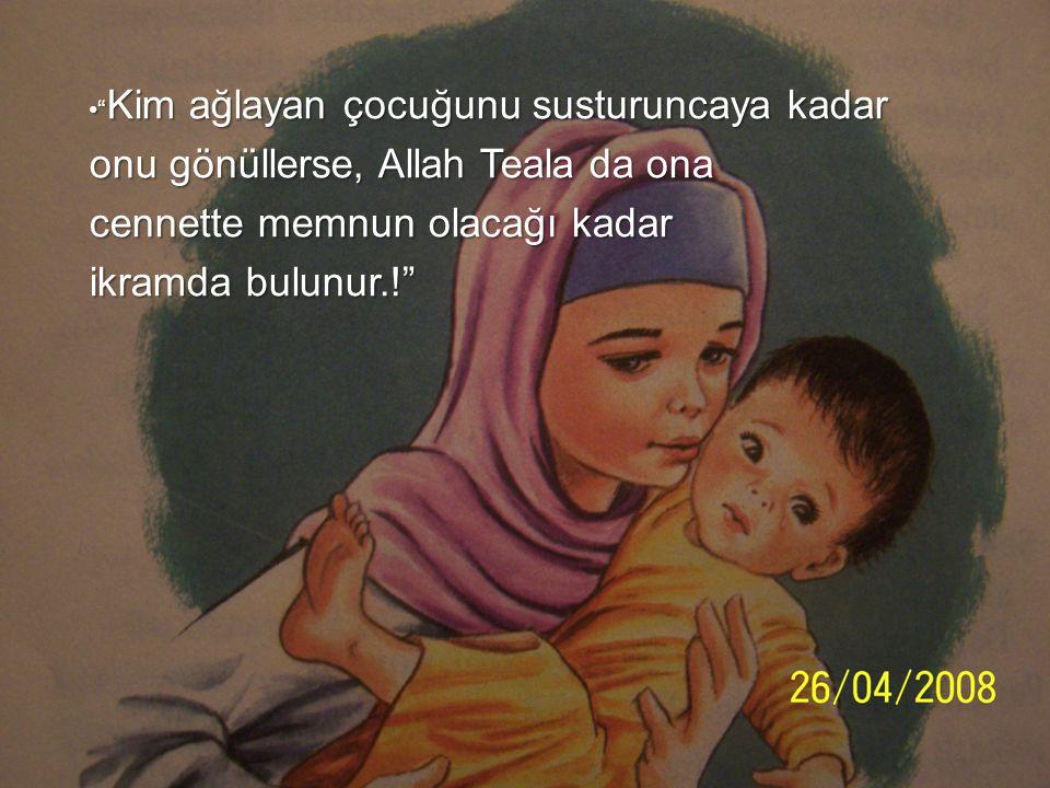 onu gönüllerse, Allah Teala da ona cennette memnun olacağı kadar
