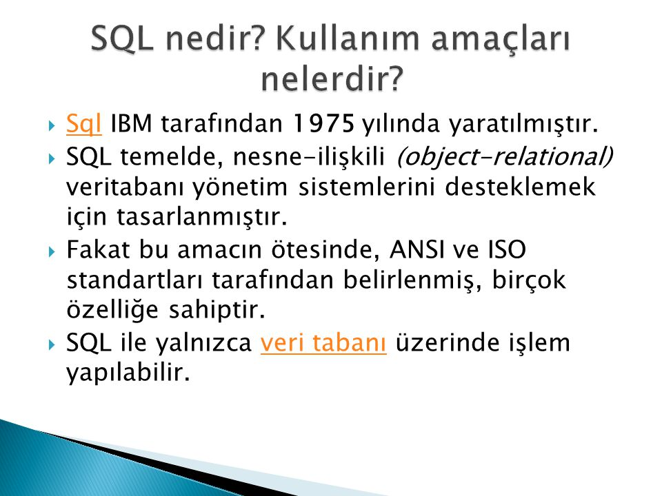 SQL nedir Kullanım amaçları nelerdir