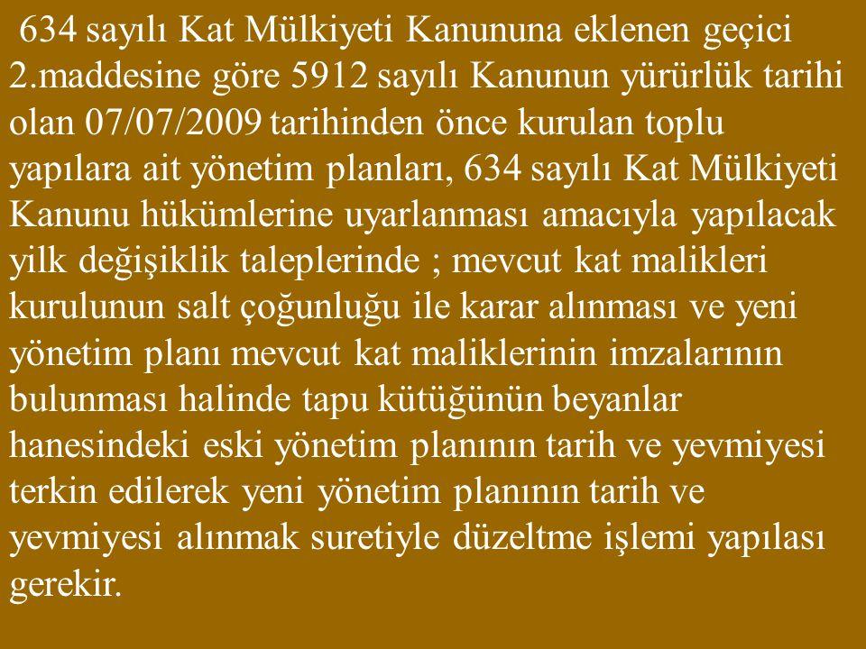 634 sayılı Kat Mülkiyeti Kanununa eklenen geçici 2