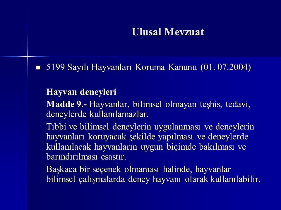 Ulusal Mevzuat 5199 Sayılı Hayvanları Koruma Kanunu (01. 07.2004)