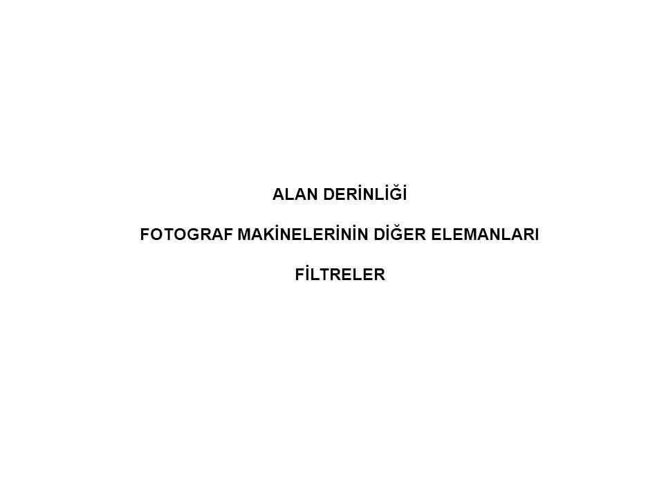 FOTOGRAF MAKİNELERİNİN DİĞER ELEMANLARI