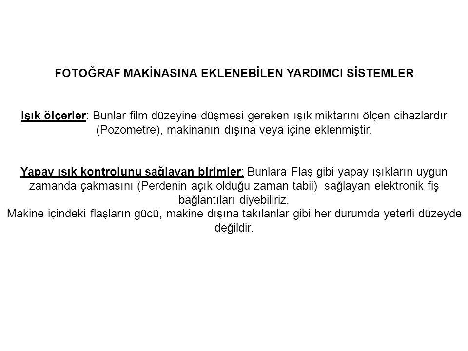 FOTOĞRAF MAKİNASINA EKLENEBİLEN YARDIMCI SİSTEMLER