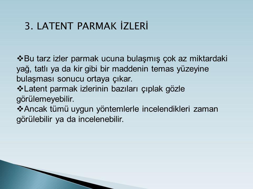3. LATENT PARMAK İZLERİ
