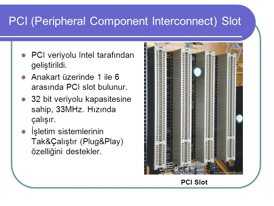 PCI (Peripheral Component Interconnect) Slot