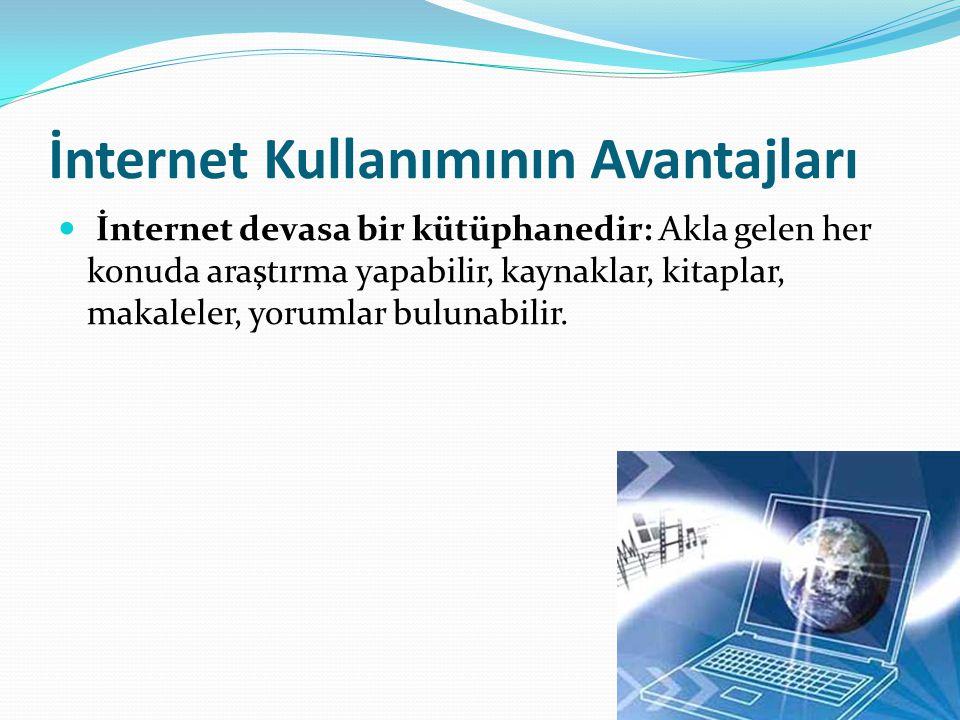 İnternet Kullanımının Avantajları