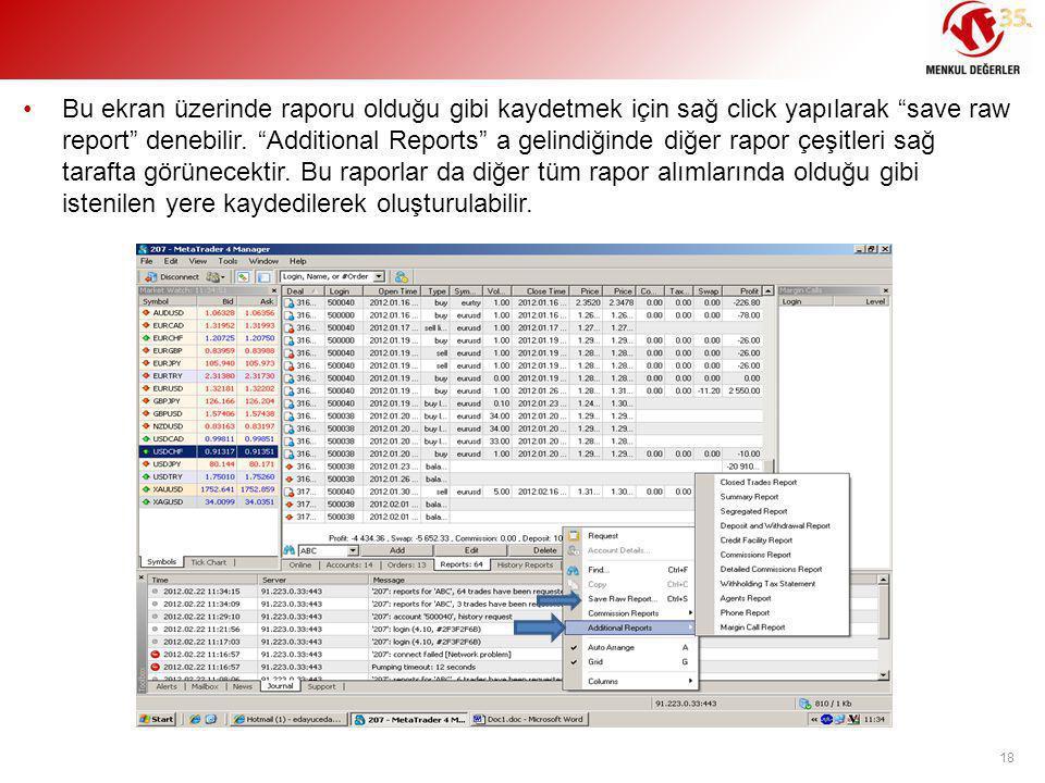 Bu ekran üzerinde raporu olduğu gibi kaydetmek için sağ click yapılarak save raw report denebilir.